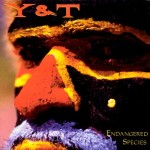 Y&T - Endangered Species