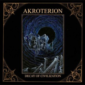 Akroterion - Decay Of Civilization