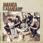 Amanda E La Banda - Grand Hotel