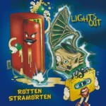 Lights Out - Rotten Stramorten
