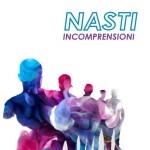 Nasti - Incomprensioni