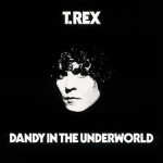 T.Rex - Dandy In The Underworld